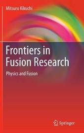 Frontiers in Fusion Research by Mitsuru Kikuchi