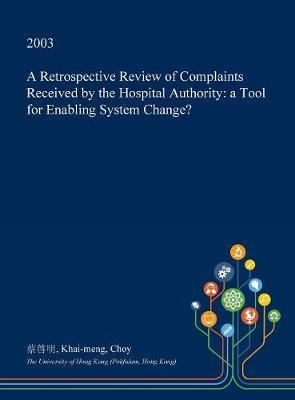 A Retrospective Review of Complaints Received by the Hospital Authority by Khai-Meng Choy