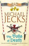 The Tolls of Death (Knights Templar Mysteries 17) by Michael Jecks
