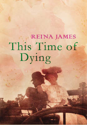 This Time of Dying by Reina James image