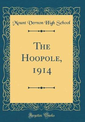 The Hoopole, 1914 (Classic Reprint) by Mount Vernon High School image