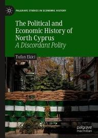 The Political and Economic History of North Cyprus by Tufan Ekici