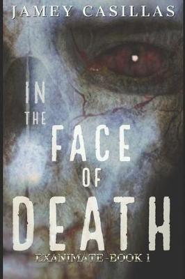 In the Face of Death by Jamey Casillas