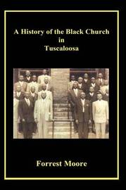 A History of the Black Church in Tuscaloosa by Forrest Moore image