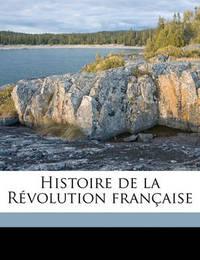 Histoire de La Revolution Francaise by Jules Michelet