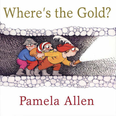 Where's the Gold by Pamela Allen