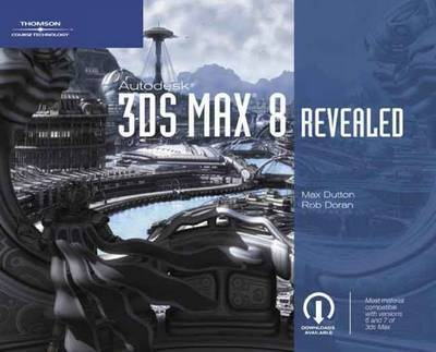 Autodesk 3ds Max 8 Revealed by Max Dutton