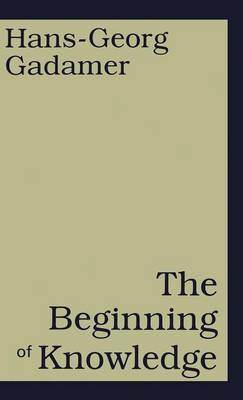 The Beginning of Knowledge by Hans Georg Gadamer image