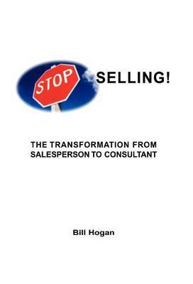 Stop Selling by Bill Homer Hogan image