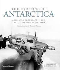 The Crossing of Antarctica by George Lowe