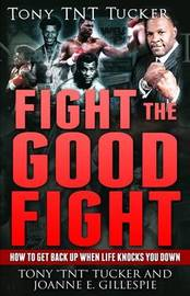Fight the Good Fight by Tony Tucker