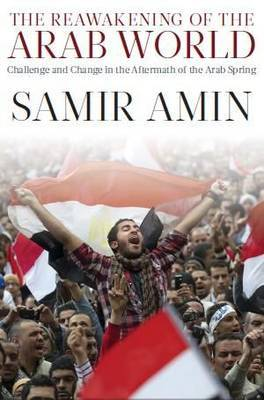 The Reawakening of the Arab World by Samir Amin