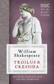 Troilus and Cressida by Eric Rasmussen