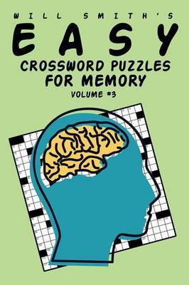 Will Smith Easy Crossword Puzzles For Memory - Volume 3 by Will Smith