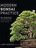 Modern Bonsai Practice by Larry W Morton