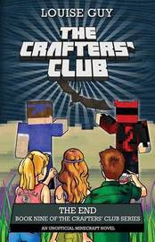 The Crafters' Club Series: The End by Louise Guy
