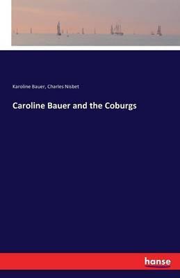 Caroline Bauer and the Coburgs by Karoline Bauer