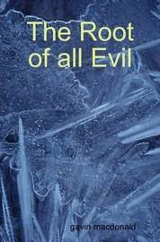The Root of All Evil by gavin macdonald