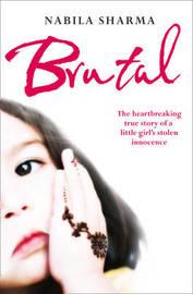 Brutal by Nabila Sharma