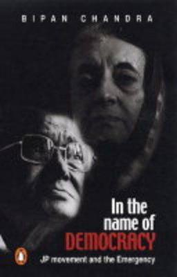 In the Name of Democracy by Bipan Chandra