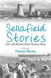 Sellafield Stories by Hunter Davies