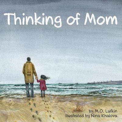 Thinking of Mom by M O Lufkin