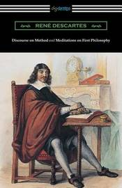 Discourse on Method and Meditations of First Philosophy (Translated by Elizabeth S. Haldane with an Introduction by A. D. Lindsay) by Rene Descartes