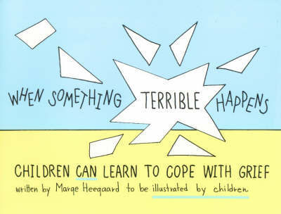 When Something Terrible Happens by Marge Eaton Heegaard image