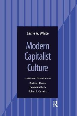 Modern Capitalist Culture by Leslie A. White