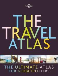 The Travel Atlas by Lonely Planet