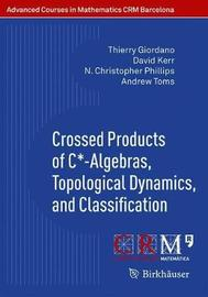 Crossed Products of C*-Algebras, Topological Dynamics, and Classification by Thierry Giordano