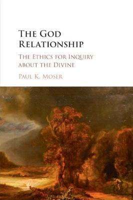 The God Relationship by Paul Moser