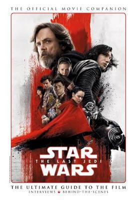 Star Wars: The Last Jedi: The Official Movie Companion by Titan Books