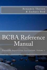 Bcba Reference Manual by Benjamin Theisen