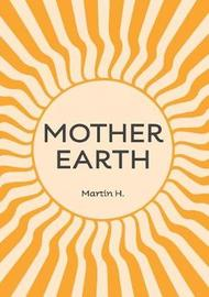 Mother Earth by Martin, H.