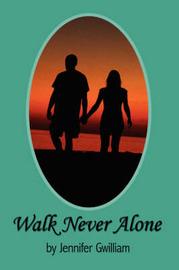 Walk Never Alone by Jennifer Gwilliam image