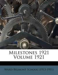 Milestones 1921 Volume 1921 by Ward-Belmont School