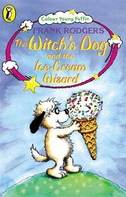 The Witch's Dog and the Ice-cream Wizard by Frank Rodgers