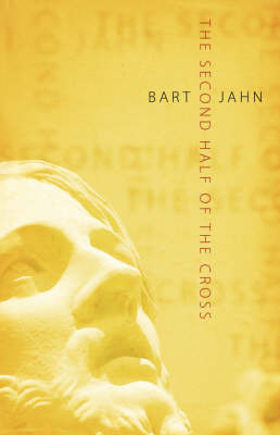 The Second Half of the Cross by Bart Jahn