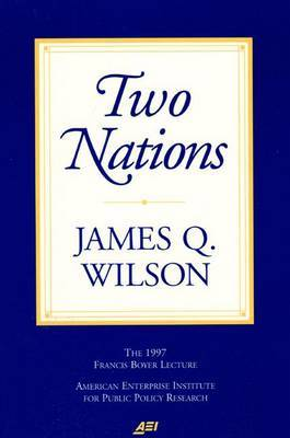 Two Nations by James Q Wilson