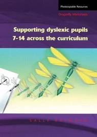Supporting Dyslexic Pupils Across the Curriculum by Sally Raymond