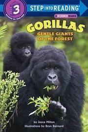 Gorillas, Gentle Giants Of The Forest by Joyce Milton