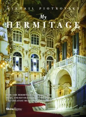 My Hermitage by Mikhail B. Piotrovsky