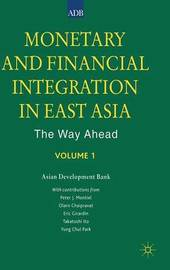 Monetary and Financial Integration in East Asia: Vol 1 by Asian Development Bank image