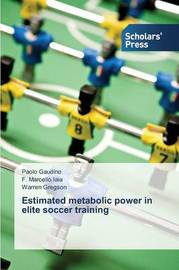 Estimated Metabolic Power in Elite Soccer Training by Gaudino Paolo
