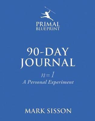 Primal blueprint 90 day journal mark sisson book in stock buy the primal blueprint 90 day journal a personal experiment n1 malvernweather Choice Image