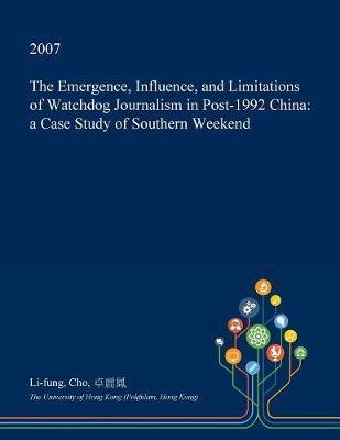 The Emergence, Influence, and Limitations of Watchdog Journalism in Post-1992 China by Li-Fung Cho image