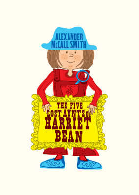 The Five Lost Aunts of Harriet Bean by Alexander McCall Smith image