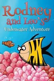 Rodney and Leo's Underwater Adventure by Jupiter Kids