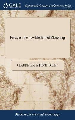 Essay on the New Method of Bleaching by Claude Louis Berthollet